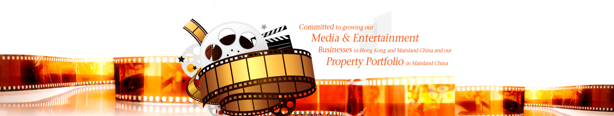 Committed to growing our media and entertainment businesses in Hong Kong and the PRC and our property portfolio in China